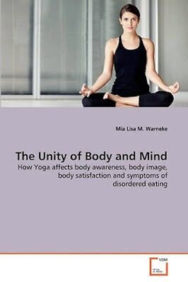 NEW The Unity Of Body And Mind by Mia Lisa M Warneke BOOK (Paperback / softback)