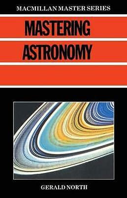 NEW Mastering Astronomy by Gerald North BOOK (Paperback) Free P&H