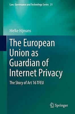 NEW The European Union As Guardian Of Internet Privacy by... BOOK (Hardback)