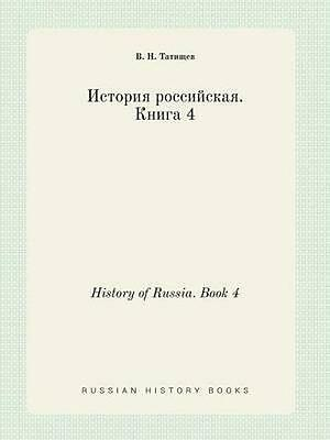 NEW History Of Russia. Book 4 by V N Tatischev BOOK (Paperback / softback)