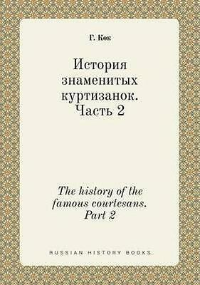 NEW The History Of The Famous Courtesans. Part 2... BOOK (Paperback / softback)