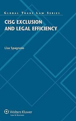 NEW Cisg Exclusion And Legal Efficiency by Lisa Spagnolo BOOK (Hardback)