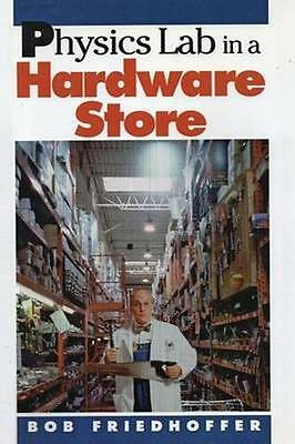 NEW Physics Lab In A Hardware Store by Bob... BOOK (Paperback / softback)