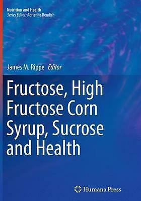 NEW Fructose, High Fructose Corn Syrup, Sucrose And Health BOOK (Paperback)