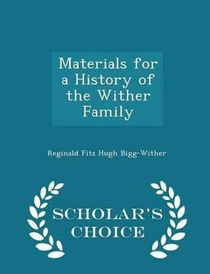 NEW Materials For A History Of The Wither Family -... BOOK (Paperback)