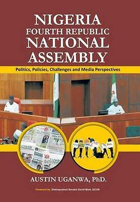 NEW Nigeria Fourth Republic National Assembly by Austin Uganwa BOOK (Hardback)