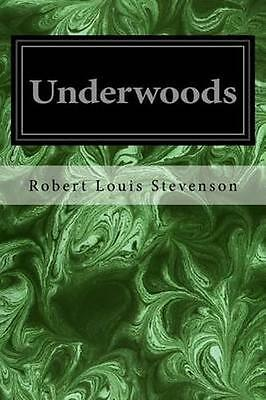 NEW Underwoods by Robert Louis Stevenson BOOK (Paperback) Free P&H