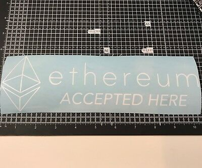 "Ethereum Accepted Here Vinyl Decal 10"" Sticker Ether Cryptocurrency Window Shop"