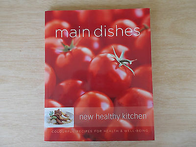Main Dishes~New Healthy Kitchen~Recipes~Cookbook~144pp P/B~2007