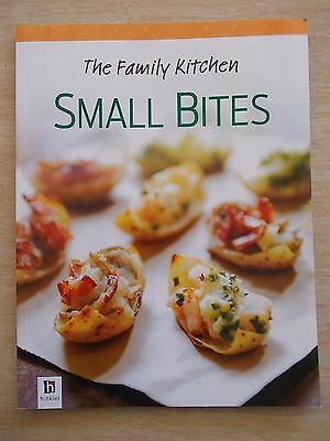 The Family Kitchen~Small Bites~Dips~Fingerfood~Desserts~Recipes~Cookbook~96pp PB