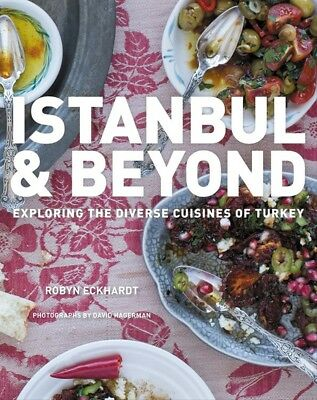 New Istanbul and Beyond: Exploring the Diverse Cuisines of Turkey By ECKHARDT, D