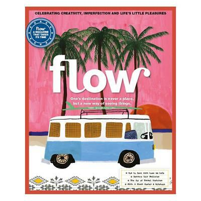 Flow Issue 21: ONE'S DESTINATION IS NEVER A PLACE BUT A NEW WAY OF SEEING THINGS