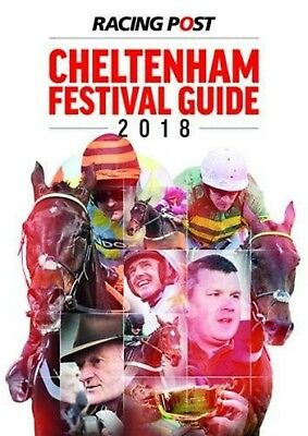 Racing Post Cheltenham Festival Guide 2018 by Nick Pulford PRE-ORDER 22/02/2018