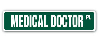 MEDICAL DOCTOR Street Sign hospital clinic emergency family cure 36""