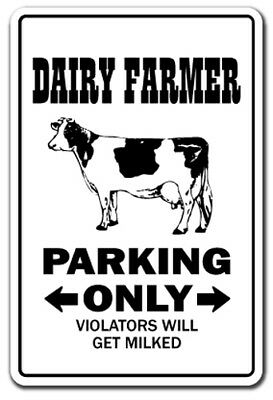 DAIRY FARMER Sign parking signs farm tractor cows chickens eggs milk egg 20""