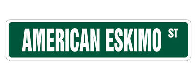 AMERICAN ESKIMO Street Sign dog lover pet veterinarian assistant 18""