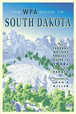 The WPA Guide to South Dakota: The Federal Writers' Project Guide to 1930s South
