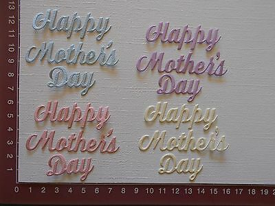 """Die cuts - Words """"Happy Mothers Day"""", Embellishments, Greetings, Expressions"""