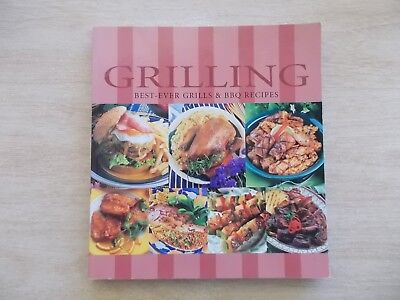 Grilling~ Best-Ever Grills & BBQ Recipes~Cookbook~192pp P/B~Bay Books~2006