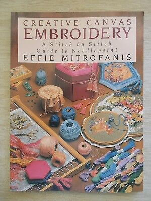 Creative Canvas Embroidery~Effie Mitrofanis~A Stitch by Stitch Guide~Needlepoint
