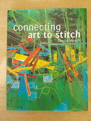 Connecting Art to Stitch~Sandra Meech~Textile Art & Embroidery~Techniques~Class