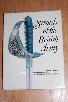 Swords of the British Army Regulation Patterns 1788 - 1914 by Robson