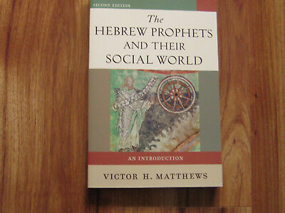 The Hebrew Prophets And Their Social World.