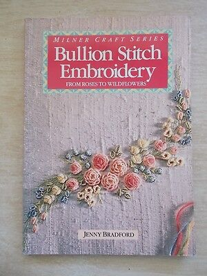 Jenny Bradford ~Bullion Stitch Embroidery from Roses to Wildflowers~73pp P/B