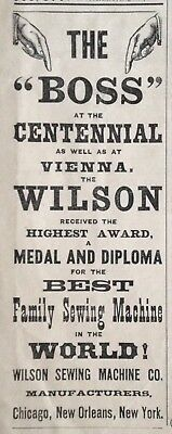 """1876 Ad(1800-23)~Wilson Sewing Machine Co. Chicago. The """"boss"""" At The Centennial"""