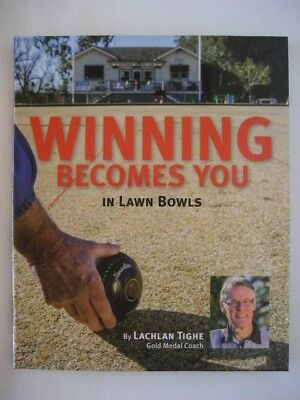 All New: Lachlan Tighe 'Winning Becomes You in Lawn Bowls' Book FREE SHIPPING!