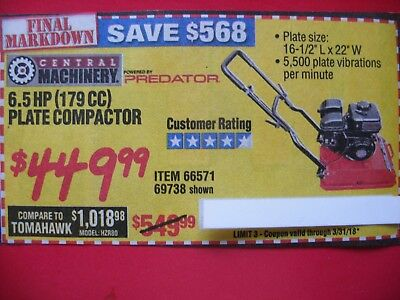 HARBOR FREIGHT*****TICKET****TO SAVE $568  for 6.50hp (179cc) plate compactor