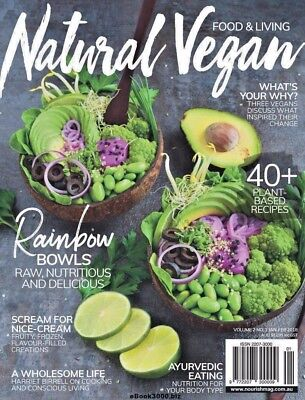Natural Vegan-40+ Plant Based Recipes, Rainbow Bowels, A Wholesome Life (NEW)