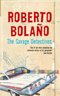 The Savage Detectives By Roberto Bolano. 9780330445153