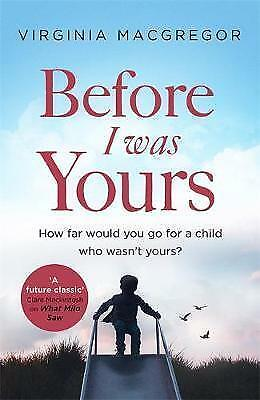 Before I Was Yours: How far would you go for a child who wasn't yours? by Virgin