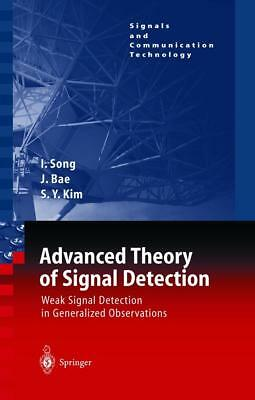 Advanced Theory of Signal Detection Song, Iickho Bae, Jinsoo Kim, Sun Yong Sig..