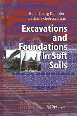 Excavations and Foundations in Soft Soils Kempfert, Hans-Georg Gebreselassie, ..