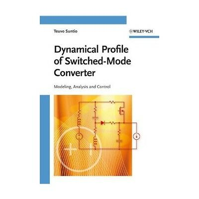 Dynamic Profile of Switched-Mode Converter Suntio, Teuvo