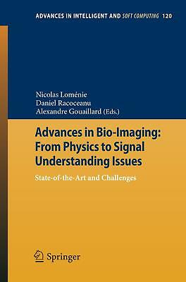 Advances in Bio-Imaging: From Physics to Signal Understanding Issues  Advances..