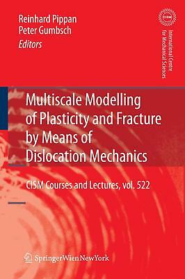 Multiscale Modelling of Plasticity and Fracture by Means of Dislocation Mechan..