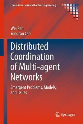 Distributed Coordination of Multi-agent Networks Ren, Wei Cao, Yongcan Communi..