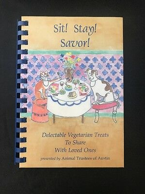 Sit Stay Savor: Vegetarian Food  for Pets and Human by Animal Trustees of Austin