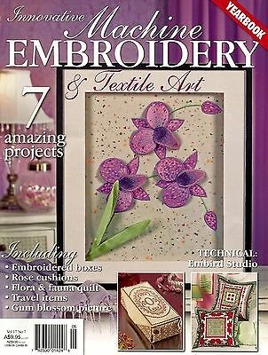 Machine Embroidery & Textile Art Magazine. Vol 17 No 7.  2010/11. Yearbook
