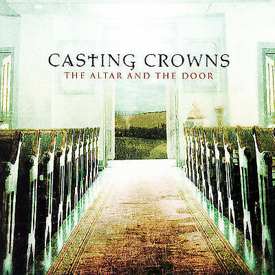Casting Crowns : The Altar and the Door CD