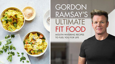 NEW Gordon Ramsay Ultimate Fit Food Mouth-watering recipes to fuel you for life