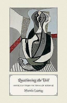 Questioning the Veil: Open Letters to Muslim Women by Marnia Lazreg...