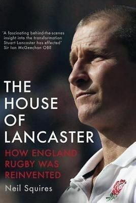 The House of Lancaster: How England Rugby was Reinvented by Neil Squires...