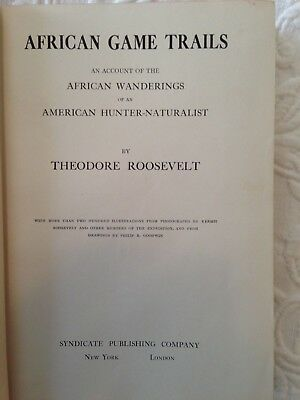 African Game Trails, Theodore Roosevelt, Syndicate Publishing Company, 1910