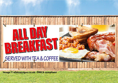 ALL DAY BREAKFAST SERVED WITH TEA AND COFFEE CAFE SIGN BANNER PVC + Eyelets 001