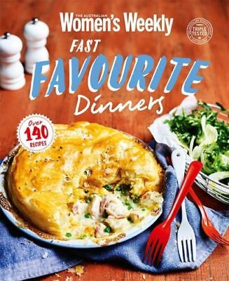 The Australian Women's Weekly, FAST FAVOURITE DINNERS, Over 140 Recipes (NEW)