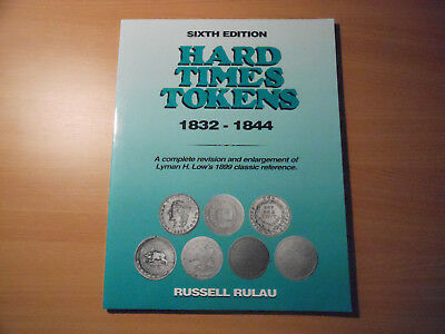 Hard Times Tokens Catalogue 1832-1844 Sixth Edition-Russell Rulau
